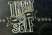Treat Yo Self / by Joseph Wilson