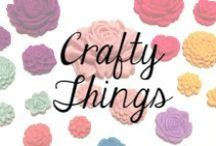 Crafty Things / Crafty Things for the Crafty Person