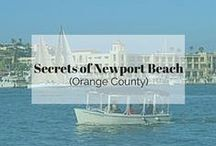 Secrets of Newport Beach (Orange County) / Little know places and facts of Newport Beach and surrounding Orange County that may not be in your tourist guidebook!