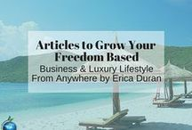 Articles to Grow Your Freedom Based Business & Luxury Lifestyle From Anywhere by Erica Duran / Articles to inform and inspire on EXACTLY what you need to do to create your own freedom based business and luxury lifestyle.  Productively work from anywhere just three days per week while earning at least $5K to $20K+ per month http://ericaduran.co/blog