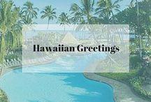 Hawaiian Greetings / Learn the language of the islands to live with Aloha every day.