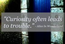 Wonderland / All things Alice.  She invaded my heart as a child and will never let go of her hold on my soul.   / by Kate Simmons