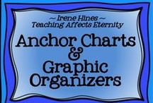 ~ Anchor Charts & Graphic Organizers ~ / by Irene Hines ~ Teaching Affects Eternity ~