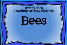 ~ Busy Bees ~ / by Irene Hines ~ Teaching Affects Eternity ~