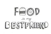 Food Is My Best Friend / food is my one true love / by Amber Kress