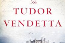 THE TUDOR VENDETTA / Inspiration images I consulted while writing my third book in the Elizabeth I Spymaster trilogy, THE TUDOR VENDETTA