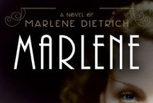 MARLENE: A Novel of Marlene Dietrich / Now available! A lush, biographical novel about Marlene Dietrich, from her scandalous youth in decadent Weimar-era Berlin to her glamorous and tumultuous Hollywood film career and bold fight against the Nazis as a USO entertainer.