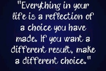 Choices we make .....