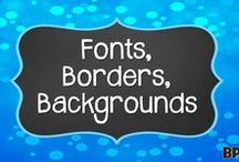 Fonts, Borders, Backgrounds