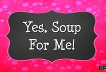 Yes, Soup for Me! / Healthy soup, chili, stew