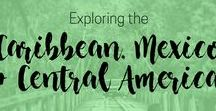 Travel to the Caribbean, Mexico and Central America / Gorgeous tropical islands, cultural intrigue and nature galore - the caribbean islands, Central American and Mexico are the perfect holiday destinations.