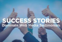 Success Stories | Dominate Web Media / Kind words and success stories from our awesome customers and clients!