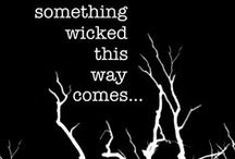 Something Wicked This Way Comes / All Halloween, All the TIME! / by Michelle Cantatore-Brown