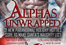 Alphas Unwrapped / 21 Paranormal Tales so hot, they're sure to make Santa's Naughty List! Now's your chance to own this LIMITED Edition Boxed Set. Grab your copy before it's gone! The alphas are hot! The heroines are sassy! These ALL NEW stories are guaranteed to heat up your holidays! PREORDERS available now! / by Terry Spear