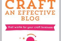 Effective Blogging / Craft an Effective Blog for your craft business!