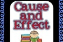 Teaching - ELA: Cause/Effect / by Shelee Brim