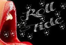 """~ ROLL TIDE Y'ALL ~ / My team..My heart and soul..Roll Tide..A """"Bama"""" girl to the end.My heart bleeds Crimson & White forever..The best football team EVER..Win or lose..RTR"""