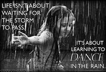 ~ RAINY DAYS ~ / Rain,Rain, come any day...Go play,dance,sing and just enjoy the beautiful rain..Without the rain there are no rainbows..
