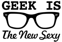 Geek is the new Sexy / by Taylor Dorey