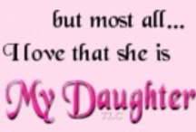 For my Daughter & Grandaughter / by Rebecca Leftwich