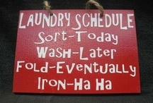 LaUnDrY ?! / To do, or not to do....the laundry! INSPIRATION needed! / by Rebecca Leftwich