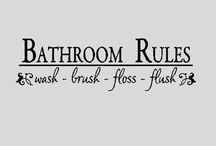 Bathroom Rules / by Rebecca Leftwich