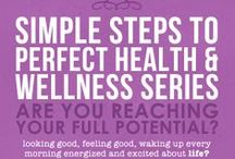 Simple Steps to Health Series / Series of articles and blogs includes tips for clean eating and improving your overall health and wellness.