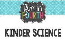 Science: Kinder Science / Ideas for teaching science to little ones.