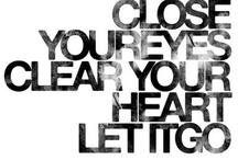 Words of Wisdom / Quotes & Words of Wisdom / by Tia Buchanan