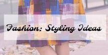 Fashion: Styling Ideas / Styling Ideas