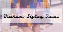 Fashion: Styling Ideas / Styling Ideas