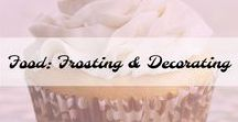 Food: Frosting and Decorating / How to frost and decorate your desserts