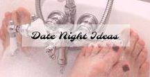 Date Night Ideas / Date Night Ideas: at home or out and about.