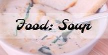 Food: Soup / The most delicious soups ever.