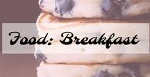 Food: Breakfast / All my favorite breakfast recipes