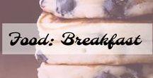 Food: Breakfast / All my favorite breakfast recipes