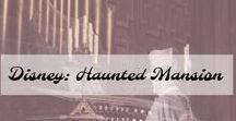 Disney: Haunted mansion / All things Disney Haunted Mansion.