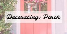 Decorating: Porch / How to decorate your porch.