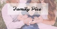 Family pics / Family Photo Ideas