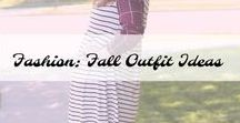 Fashion: Fall Outfit Ideas / Fall Outfit Ideas