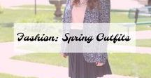 Fashion: Spring Outfits / Spring Outfit Ideas