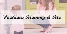 Fashion: Mommy and Me / Mommy and Me Outfit Ideas