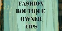 Fashion Boutique Owner Tips / Business advice and tips to launch, fund and grow your fashion boutique, startup or online shop.