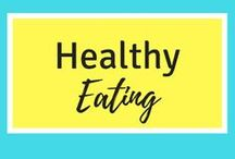 Healthy Eating Ideas!