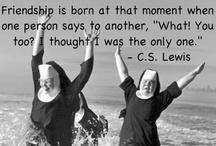 Friendship / by Michael Gilstrap