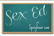 Read: Sex Education / Sex ed shouldn't start or end in school. Keep learning more and more with our adult sex ed articles from the Spicy Gear Blog!