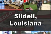 Slidell, Louisiana / See what Slidell, Louisiana has to offer, from things to do, events/festivals, real estate and more.  Thinking of Buying or Selling Real Estate in Slidell, Louisiana? Call Wayne Turner now 985-626-1313 or visit SellWithWayne.com