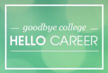 Goodbye College, Hello Career / Tips for young entry-level women entering the work force post graduation