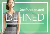 Business Casual Defined / What constitutes as business casual in today's work force? Use this board as your guide to proper attire in today's corporate world!