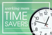 Working Mom Time-Savers / Sanity hacks for the working mom!